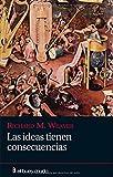 RICHARD M. WEAVER: Ideas tienen consecuencias, Las