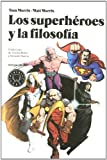 MORRIS,TOM: SUPERHEROES Y LA FILOSOFIA,LOS