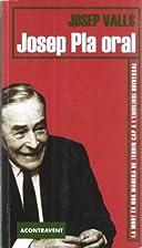 Josep Pla Oral