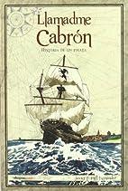 LLAMADME CABRON. HISTORIA DE UN PIRATA 2ºED…
