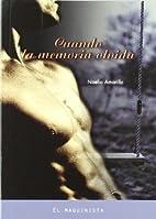 Cuando la memoria olvida by Noelia Amarillo