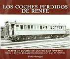 LOs COCHES PERDIDOS DE RENFE - Tomo II:…