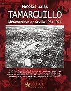 TAMARGUILLO,METAMORFOSIS SEVILLA 1961-77 by…