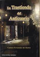 La trastienda del anticuario by Carmen…