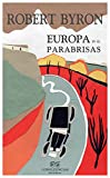 Byron, Robert: Europa por un retrovisor: reflexiones tras un viaje en coche desde Grimsby a Atenas