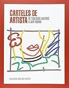 Carteles de Artista: De Toulouse Lautrec a…