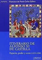 Itinerario de Alfonso XI de Castilla :…