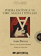 Poesia escènica VI : circ,…