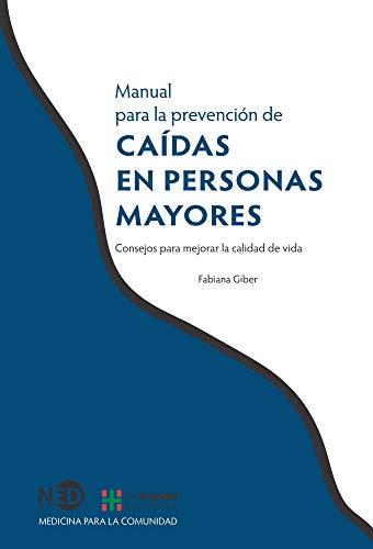 manual-para-la-prevencin-de-cadas-en-personas-mayores-consejos-para-mejorar-la-calidad-de-vida-spanish-edition