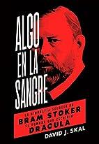 ALGO EN LA SANGRE by David J. Skal