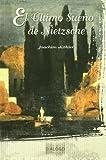 Joachim Köhler: El último sueño de Nietzsche