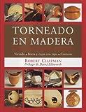 Chapman, Robert L.: Torneado En Madera (Spanish Edition)