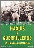 Martínez De Baños Carrillo, Fernando: Maquis y guerrilleros: de Pirineos al Maestrazgo
