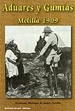 Martínez de Baños Carrillo, Fernando: Advares y gumías: Melilla 1909