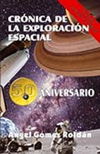 Cronica de la Exploracion Espacial by Ángel…