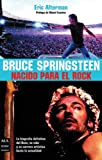 Alterman, Eric: Bruce Springsteen: Nacido para el rock / Born for the rock (Ma Non Troppomusica) (Spanish Edition)