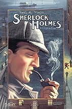 Sherlock Holmes. Biografía by Paul…