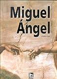 Sala, Charles: Miguel Angel (Spanish Edition)
