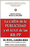 Ries, Al: La caida de la publicidad y el auge de las RR.PP. (Spanish Edition)