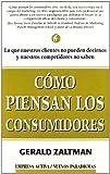 Zaltman, Gerald: Como piensan los consumidores (Spanish Edition)