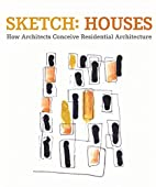 Sketch: Houses: How Architects Conceive…