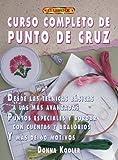 Kooler, Donna: Curso Completo De Punto De Cruz (Spanish Edition)