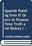 Carmen Gimenez: Spanish Painting from El Greco to Picasso: Time, Truth, and History (Paperback)
