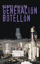 Generacion Botellon by Ricardo Aguilera