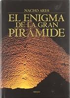 El enigma de la gran piramide by Nacho Ares