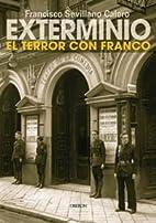 Exterminio : el terror con Franco by…