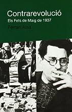 Contrarevolució : Els Fets de Maig de 1937…