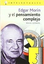 Edgar Morin Y El Pensamiento Complejo/ Edgar…