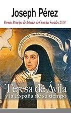 Teresa de Avila y la Espana de su tiempo…