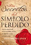 Greer, John Michael: Los secretos del simbolo perdido / the Secrets of the Lost Symbol (Spanish Edition)