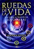 Anodea, Judith: Ruedas de la vida / Wheels of Life (Spanish Edition)
