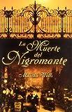 WELLS,MARTHA: MUERTE DEL NIGROMANTE