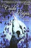 Kushner, Ellen: La Caida De Los Reyes/ Kings Fall (Spanish Edition)