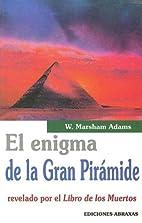 El Enigma de La Gran Piramide by W. Marsham…