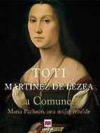 La Comunera: Maria Pacheco, Una Mujer…