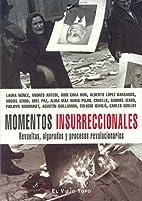 Momentos Insurreccionales by LAURA…