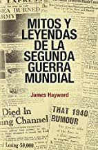 Mitos y leyendas de la Segunda Guerra…