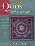 Beyer, Jinny: Quilts Hechos a Mano/Quiltmaking by Hand (Spanish Edition)