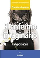 Enfermo Imaginario, El by LOZANO FRANCISCO