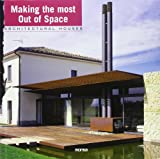 Paredes, Cristina: Making the Most Out of Space (Architectural Houses)