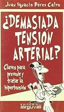 Demasiada tensión arterial by Juan Ignacio…