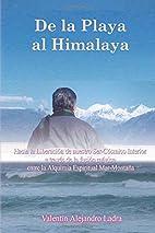 De La Playa Al Himalaya (Spanish Edition)