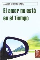 El Amor No Esta En El Tiempo (Tropismos) by…