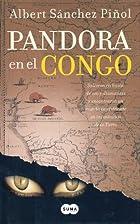 Pandora en el Congo by Albert Sánchez…