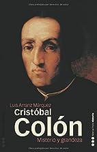 Cristóbal Colón. Misterio y grandeza by…