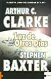 Clarke, Arthur Charles: Luz De Otros Dias/ The Light of Other Days (Spanish Edition)